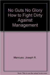 No Guts No Glory How to Fight Dirty Against Management